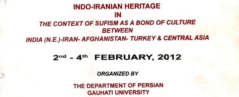 Participated international seminar on Indo-Iranian Hertage in the Context Of Sufism as a Bond Of Culture Between india (N.E.) –Iran-Afghanstan-Turkey & Central Asia. Orgnanized By: Department of Persian G.U.
